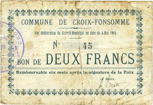 Banknotes Croix-Fonsomme (02). Commune. Billet. 2 francs 14.5.1915. N° 45 !