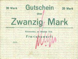 Banknotes Einswarden. Frerichswerft. Billet. 20 mark octobre 1918, signature en violet