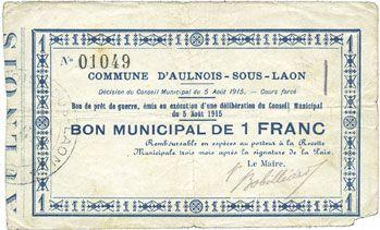 Billets Aulnois-sous-Laon (02). Commune. Billet. 1 franc 15.8.1915