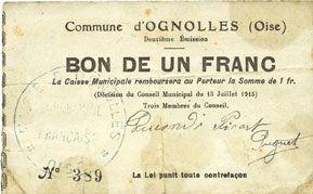 Billets Ognolles (60). Ville. Billet. 1 franc 15.7.1915, 2e émission