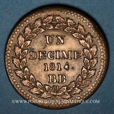 Coins 1ère Restauration (1814-15) 1er Blocus Strasbourg 1814 1 décime 1814BB points après DECIME et 1814