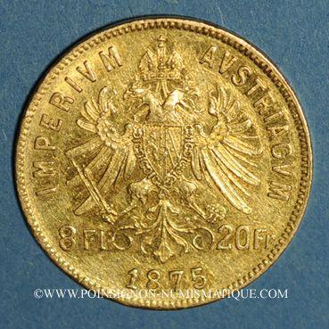 Coins Autriche. François Joseph I (1848-1916). 8 florins / 20 francs 1875. (PTL 900‰. 6,45 g)