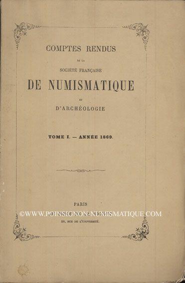 Livres d'occasion Comptes rendus de la Société Française de Numismatique. Tome 1. 1869