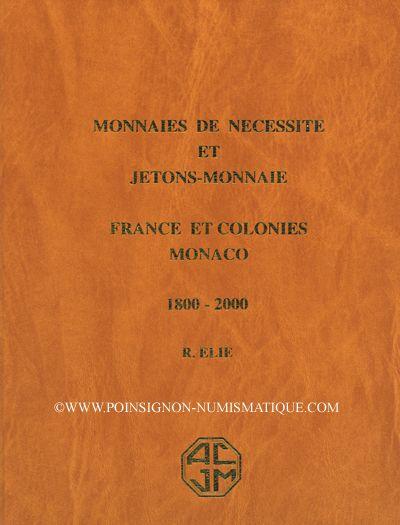 Livres d'occasion Elie R. - Monnaies de nécessité et jetons-monnaie, France et colonies - Monaco, 1800-2000