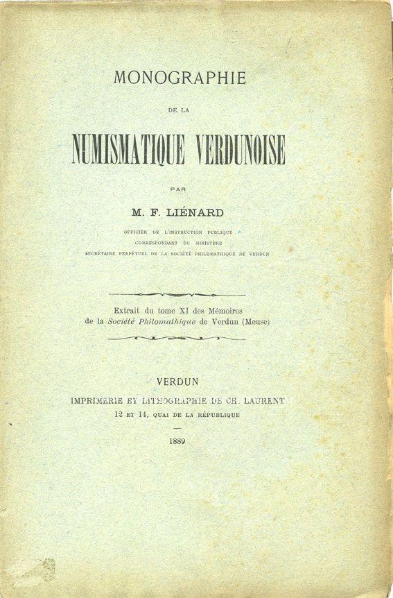 Livres d'occasion Liénard F. - Monographie de la numismatique Verdunoise. 1889. Extrêmement rare ! ! !