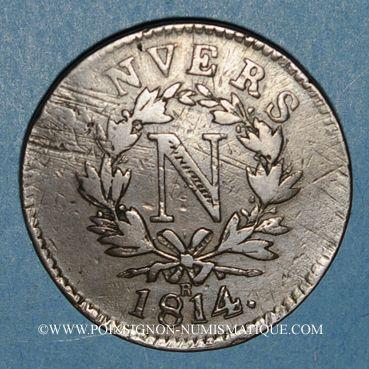 Monnaies 1er empire (1804-1814). Siège d'Anvers, 10 cmes 1814. Initiale R, ruban étroit, 2e type