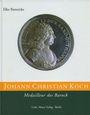Antiquarischen buchern Bannicke E. - Johann Christian Koch, Medailleur des Barock. 2005