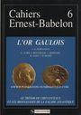 Antiquarischen buchern Cahiers Ernest Babelon 6 - L'or gaulois, le trésor de Chevanceaux... (Barrandon). 1994