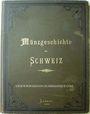 Antiquarischen buchern Coraggioni L., Münzgeschichte der Schweiz. 1896. Edition originale