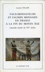 Antiquarischen buchern Feller L., Faux-monnayeurs & Fausses monnaies en France à la fin du Moyen Age (2e moitié du XVe)