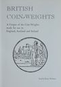 Antiquarischen buchern Withers P. & B., British Coin-Weights. A Corpus of the Coin-Weights : England, Scotland and Ireland