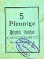 Banknoten Grosszschocher. Heinrich Rudolph. Kolonialwaren. Billet. 5 pfennig