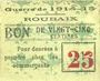 Banknoten Roubaix (59). Billet. 25 cmes, armoiries (5 mm), var. avec texte pour denrées...), grandes lettres
