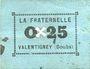 Banknotes Valentigney (25). La Fraternelle. Billet. 0,25