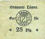 Billets Hassloch. Löwer Joh.. Brauerei und Weinkellerei. Billet. 25pf, cachet et signature manuscrite au do