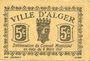 Billets Algérie. Ville d'Alger. Billet. 5 centimes 9.3.1917