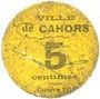 Billets Cahors (46). Ville. Guerre 1914. Billet. 5 cmes 26.12.1916