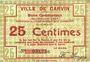 Billets Carvin (62). Ville. Billet. 25 cmes 15.1.1915, fond constitué de dessins géométriques au revers