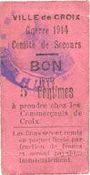 Billets Croix (59). Ville. Guerre 1914. Comité de Secours. Billet. 5 centimes