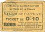 Billets Le Cateau (59). Comité d'Alimentation. Billet. 10 cent