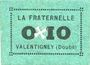 Billets Valentigney (25). La Fraternelle. Billet. 0,10