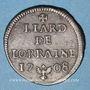 Coins Duché de Lorraine. Léopold I (1697-1729). Liard 1708. Nancy