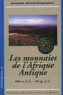 Livres d'occasion Alexandropoulos J. -  Les monnaies de l'Afrique Antique. 2000