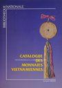Livres d'occasion Bibliothèque Nationale - Catalogue des monnaies Vietnamiennes (par François Thierry).