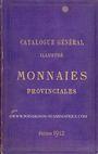 Livres d'occasion Boudeau E., Catalogue général illustré des monnaies provinciales, 2e édition 1912