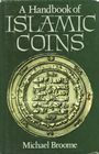 Livres d'occasion BROOME M., A Handbook of Islamic Coins. 1985