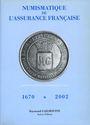 Livres d'occasion Gailhouste R. - Numismatique de l'Assurance 1670-2002