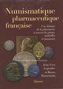 Livres d'occasion Legendre J.-Y. / Bonnemain B., Numismatique pharmaceutique française. 2008