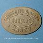 Monnaies Nancy (54). Grand Café Glacier. sans valeur